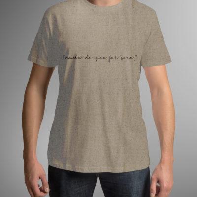 Camiseta Nada Do Que Foi Será