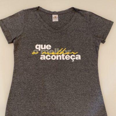 """Camiseta """"Que o Melhor Aconteça"""""""
